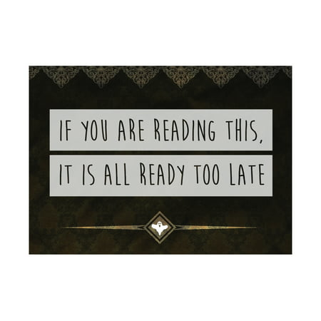 If You Are Reading This It Is All Ready Too Late Print Ghost Picture Vintage Design Fun Humor Halloween Seasonal Decoration Large 12 x 18 Sign  Aluminum Metal - This Is Halloween Metal Tab