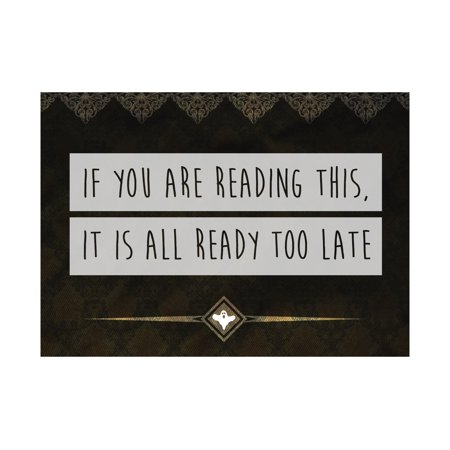 If You Are Reading This It Is All Ready Too Late Print Ghost Picture Vintage Design Fun Humor Halloween Seasonal Decor