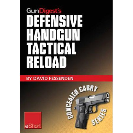 Gun Digest's Defensive Handgun Tactical Reload eShort -