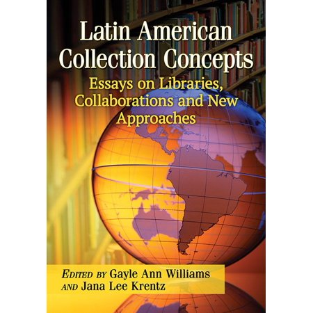 Latin American Collection Concepts : Essays on Libraries, Collaborations and New (Iotti Concept One Collection)