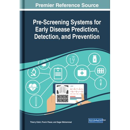 Pre-Screening Systems for Early Disease Prediction, Detection, and Prevention -