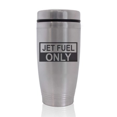 Commuter Travel Coffee Mug - Jet Fuel Only (Jet Ski Mug)