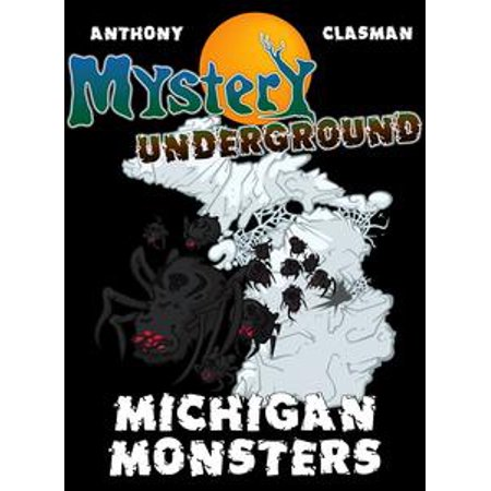 Mystery Underground: Michigan Monsters (A Collection of Scary Short Stories) - - Halloween Stories Scary Short