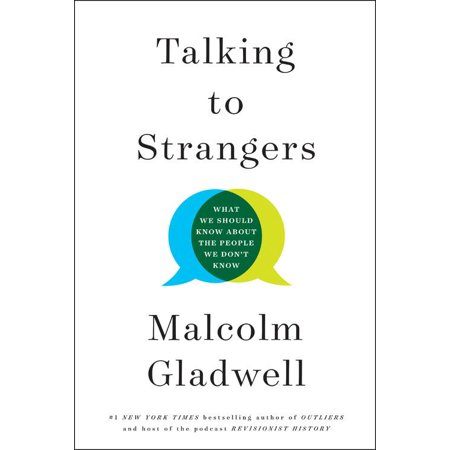 Talking to Strangers : What We Should Know about the People We Don't
