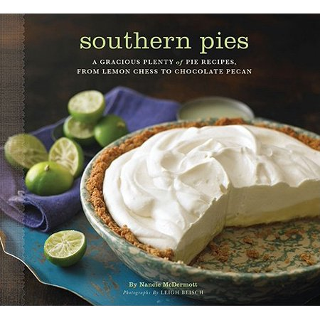 Southern Pies : A Gracious Plenty of Pie Recipes, From Lemon Chess to Chocolate Pecan for $<!---->