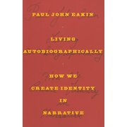 Living Autobiographically: How We Create Identity in Narrative (Paperback)