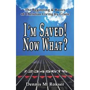 I'm Saved! Now What? (Paperback)