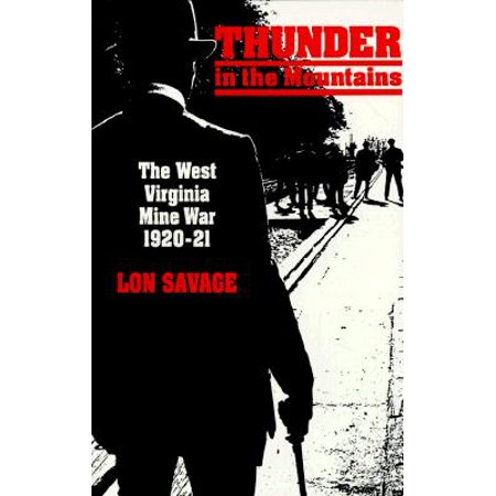 Thunder In the Mountains : The West Virginia Mine War,