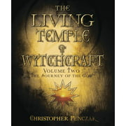 Living Temple of Witchcraft: Mystery, Ministry, and the Magickal Life: The Living Temple of Witchcraft Volume Two (Paperback)