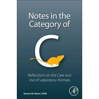 Notes in the Category of C: Reflections on Laboratory Animal Care and Use (Paperback)