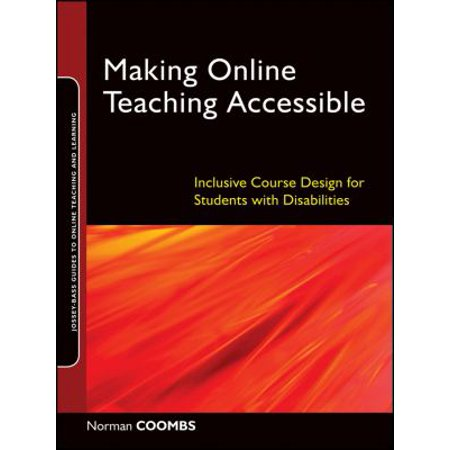 Making Online Teaching Accessible  Inclusive Course Design For Students With Disabilities