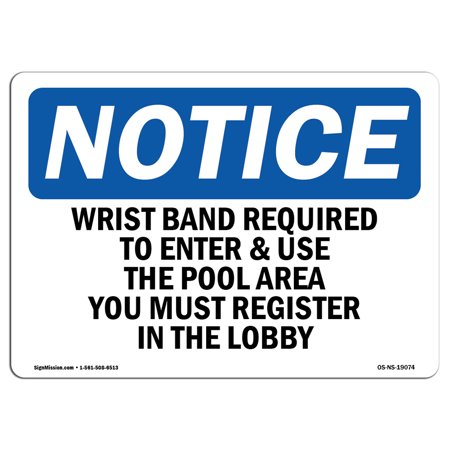 OSHA Notice Sign - Wrist Band Required To Enter & Use The Pool   Choose from: Aluminum, Rigid Plastic or Vinyl Label Decal   Protect Your Business, Work Site, Warehouse & Shop Area   Made in the USA