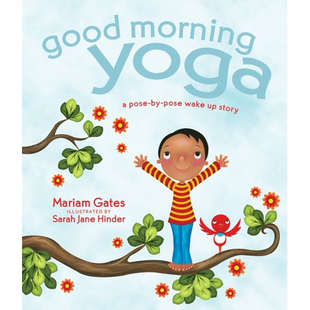 Good Morning Yoga: A Pose-By-Pose Wake Up Story (Hardcover)](Good Halloween Story Names)