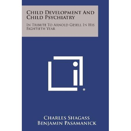 Child Development and Child Psychiatry: In Tribute to Arnold Gesell in His Eightieth Year - image 1 of 1