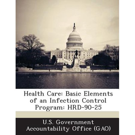Element Care - Health Care : Basic Elements of an Infection Control Program: Hrd-90-25