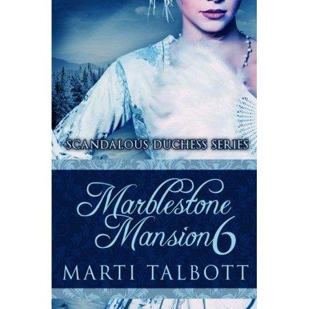 Marblestone Mansion, Book 6: (Scandalous Duchess Series) - image 1 de 1