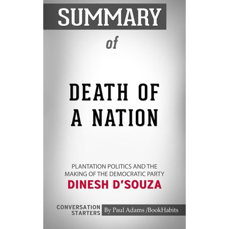 Summary of Death of a Nation: Plantation Politics and the Making of the Democratic Party - eBook](Party City Plantation)