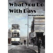 What You Do With Days - eBook