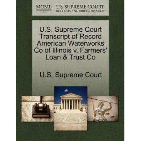 U S  Supreme Court Transcript Of Record American Waterworks Co Of Illinois V  Farmers Loan   Trust Co