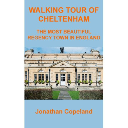 Walking Tour of Cheltenham, The Most Beautiful Regency Town in England -
