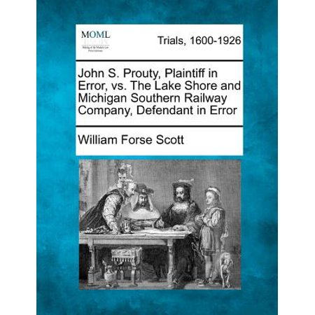 John S. Prouty, Plaintiff in Error, vs. the Lake Shore and Michigan Southern Railway Company, Defendant in Error ()