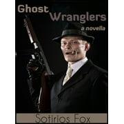 Ghost Wranglers - eBook