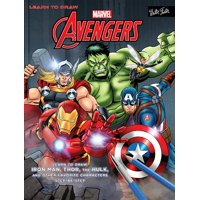 Learn to Draw Marvel's The Avengers : Learn to draw Iron Man, Thor, the Hulk, and other favorite characters step-by-step