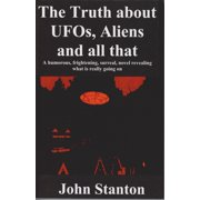 The Truth About UFOs, Aliens And All That - eBook