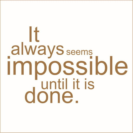 It Always Seems Impossible Until it is Done Vinyl Quote Small Gold