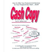 Cash Copy How To Offer Your Products And Services So Your Prospects Buy Them ... NOW! - eBook