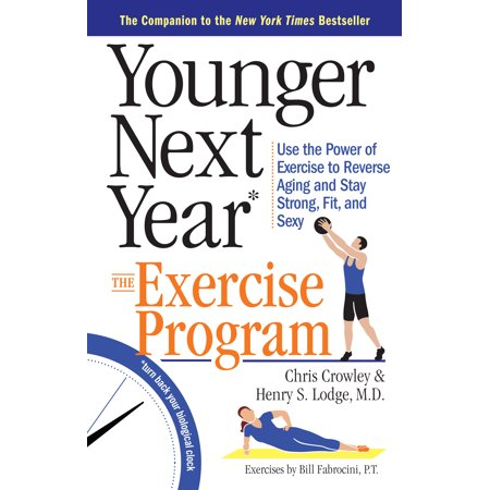Younger Next Year: The Exercise Program -