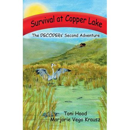 Survival at Copper Lake : The Decoders Second Adventure