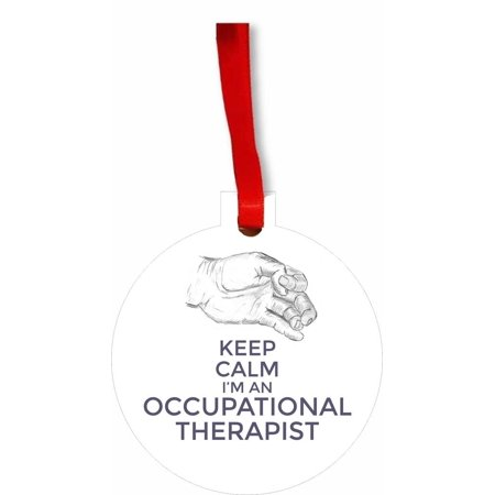 Keep Calm I'm an Occupational Therapist Flat Round Shaped Hardboard Hanging Christmas Holiday Tree Ornament Made in the U.S.A. ()