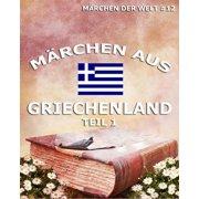 Mrchen aus Griechenland, Band 1 - eBook