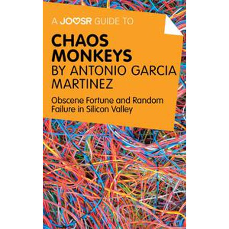 A Joosr Guide to... Chaos Monkeys by Antonio García Martínez: Obscene Fortune and Random Failure in Silicon Valley - eBook](Silicon Valley Halloween)