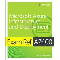 Exam Ref: Exam Ref Az-103 Microsoft Azure Administrator (Paperback)