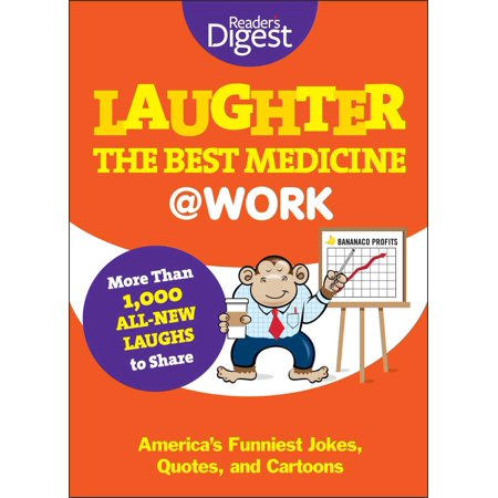 Laughter Is The Best Medicine At Work Americas Funniest Jokes