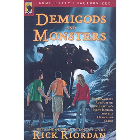 Demigods and Monsters : Your Favorite Authors on Rick Riordanaes Percy Jackson and the Olympians