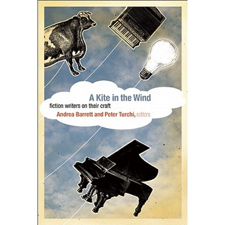 A Kite in the Wind : Fiction Writers on Their (The Golden Kite The Silver Wind Characters)