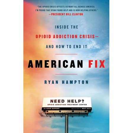 American Fix : Inside the Opioid Addiction Crisis - and How to End (How To Fix Light Scratches On Car)