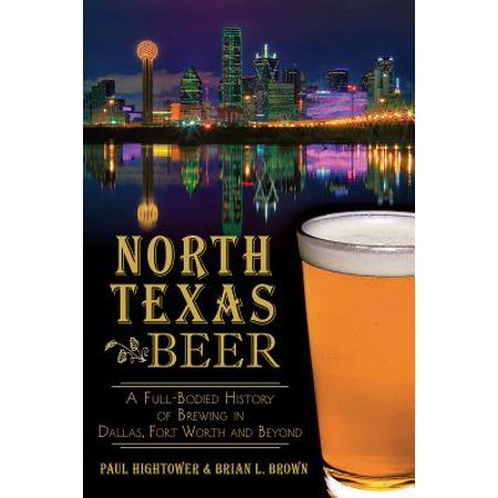 North Texas Beer: A Full-Bodied History of Brewing in Dallas, Fort Worth and Beyond - Halloween Stores In Dallas Texas