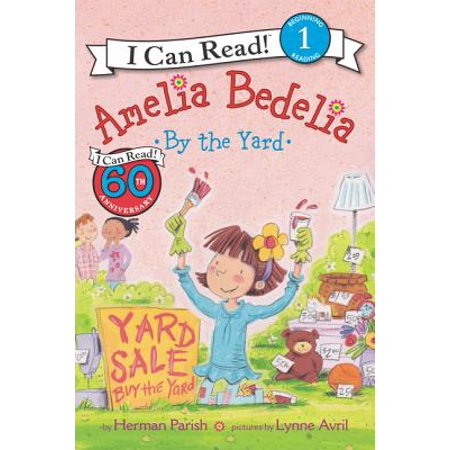 Amelia Bedelia by the Yard (Greenwillow Read)