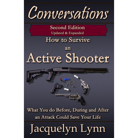 How to Survive an Active Shooter, 2nd Edition: What You do Before, During and After an Attack Could Save Your Life -