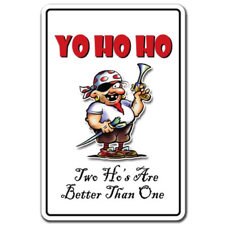 YO HO HO TWO HO'S ARE BETTER THAN ONE Decal pirate | Indoor/Outdoor | 7