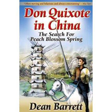 Don Quixote in China: The Search for Peach Blossom Spring - eBook (Chinese Express Sand Springs)