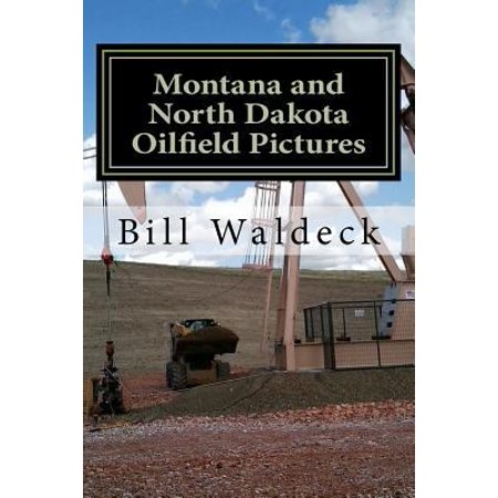 Montana And North Dakota Oilfield Pictures  Picture Guide For Oilfield Job Seekers