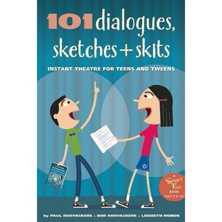101 Dialogues, Sketches and Skits : Instant Theatre for Teens and Tweens (Halloween Skit)