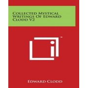 Collected Mystical Writings of Edward Clodd V2