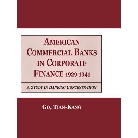 American Commercial Banks in Corporate Finance, 1929-1941 -
