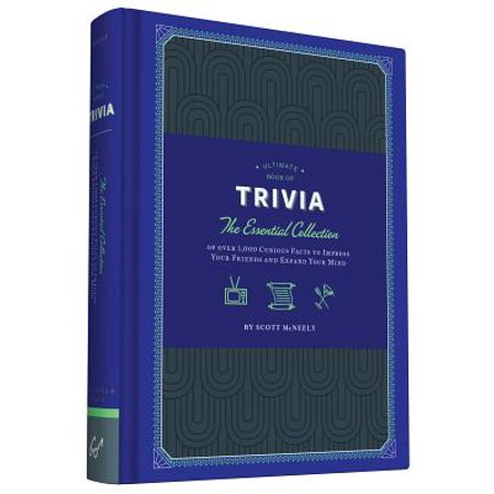 Ultimate Book of Trivia : The Essential Collection of over 1,000 Curious Facts to Impress Your Friends and Expand Your Mind